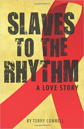 Slaves to the Rhythm, a memoir by Terry Connell
