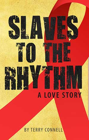 Slaves to the Rhythm, by Terry Connell